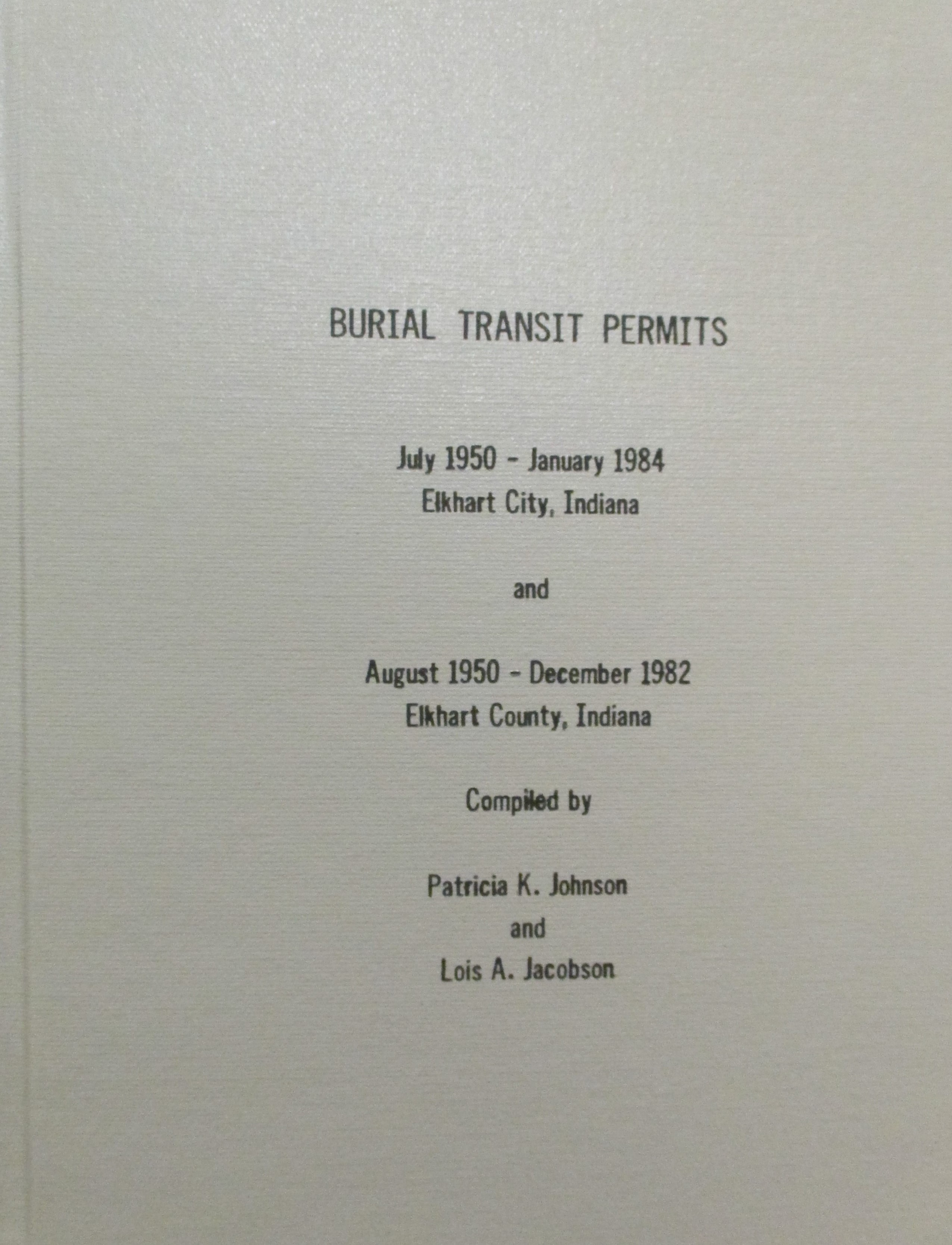 Burial Transit Permits July 1950-Jan1984 Elkhart City and Aug 1950-Dec.1982 Elkhart County