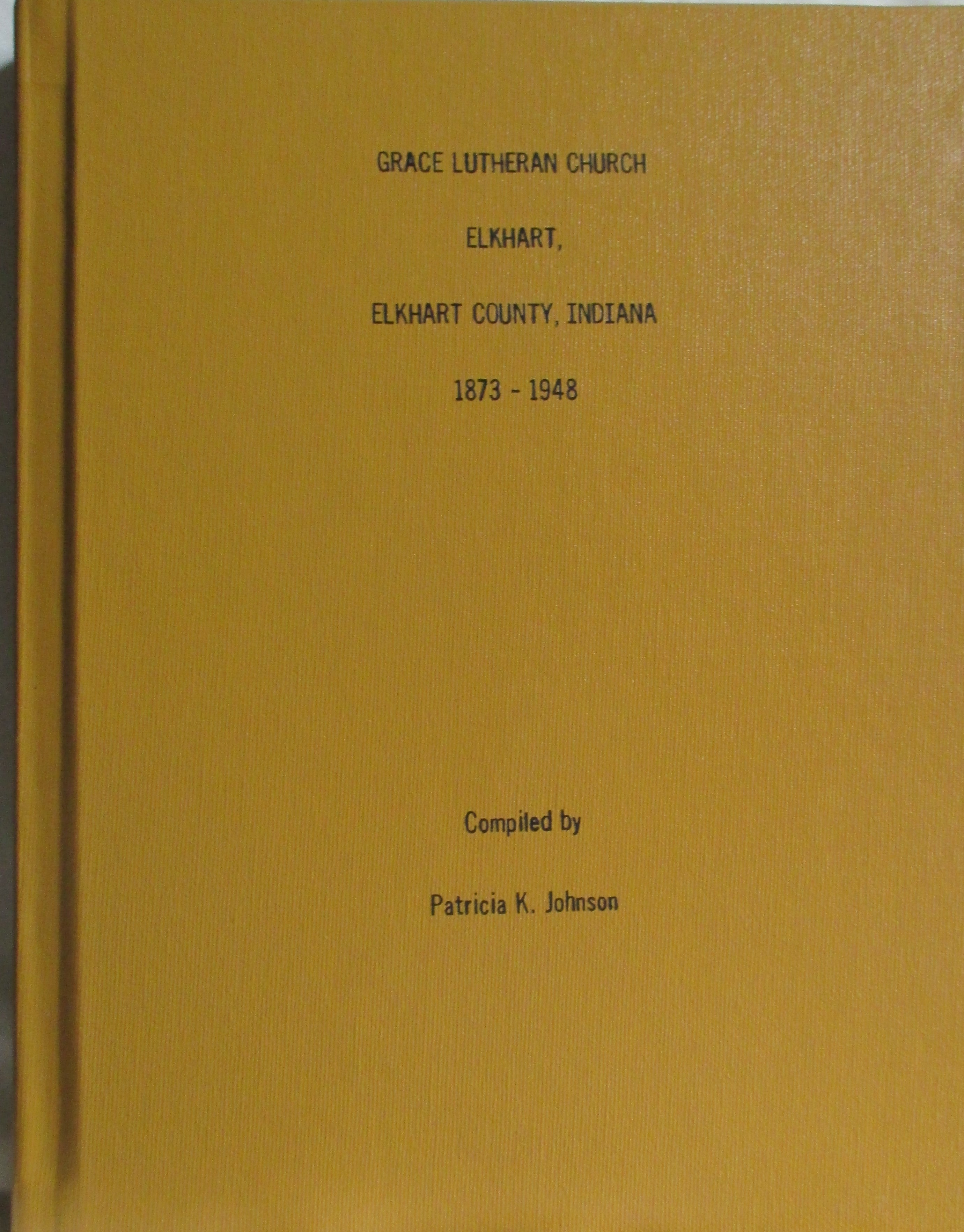 Grace Lutheran Church Records 1873-1948 ( 2003 )
