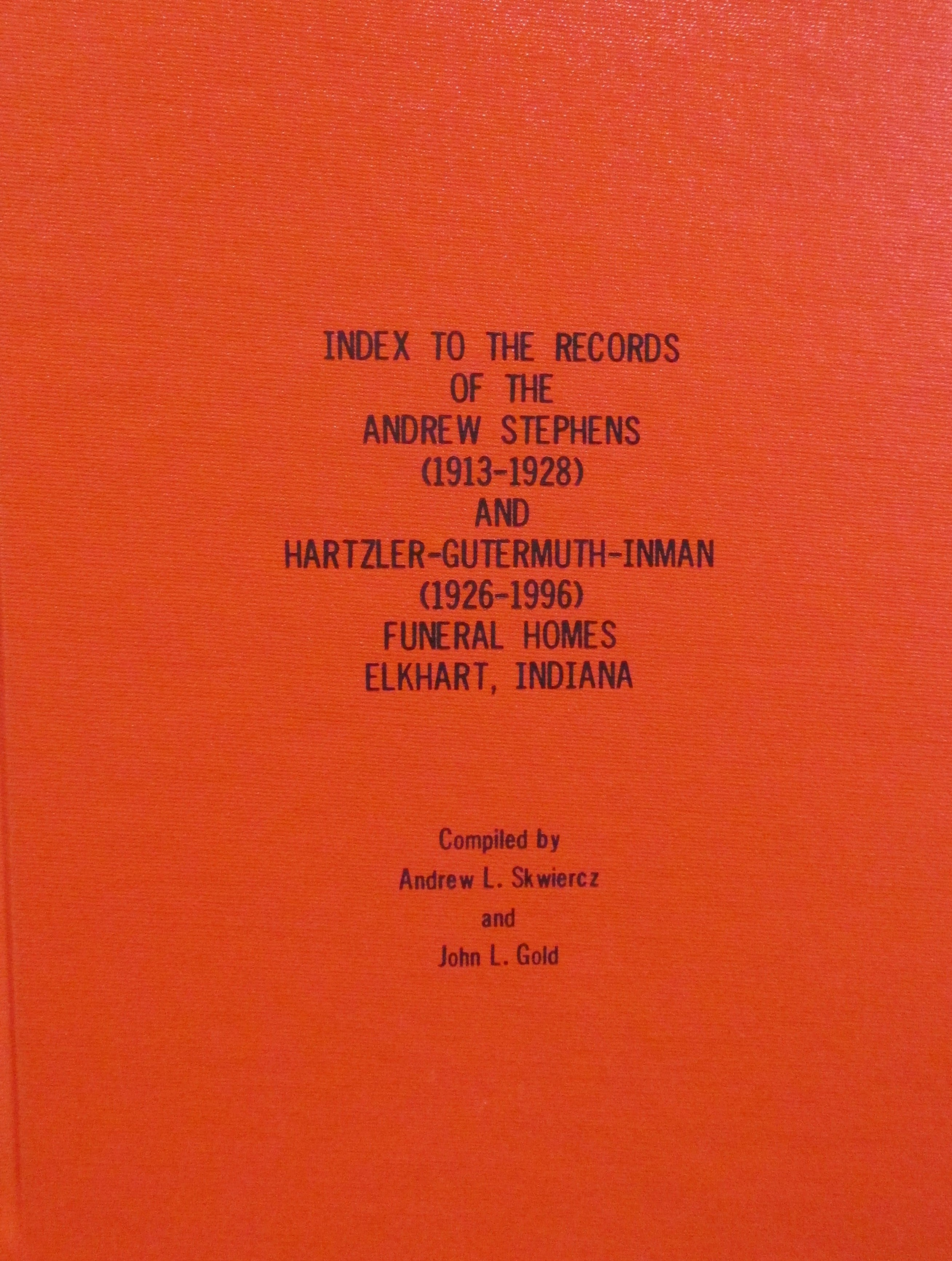 Index to the Records of the Andrew Stephens and Hartzler Gutermuth-Inman 1926-1996 Funeral Homes